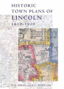 Historic Town Plans of Lincoln, 1610-1920
