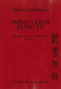 Secret Techniques Of Wing Chun Kung Fu Vol.2