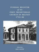 Funeral Register of the First Presbyterian Church of Belfast, 1712-36