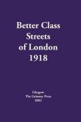 Better Class Streets of London 1918