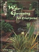 Water Gardening for Everyone