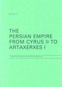 The Persian Empire from Cyrus II to Artaxerxes I