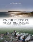 On the Fringe of Neolithic Europe