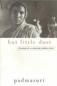 But Little Dust