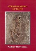 Strange Music of Bone