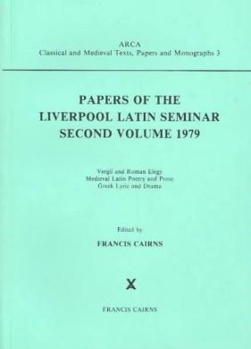 Papers of the Liverpool Latin Seminar, Volume 2, 1979: Vergil & Roman Elegy; Medieval Latin Poetry and Prose; Greek Lyric