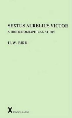 Sextus Aurelius Victor: A Historiographical Study