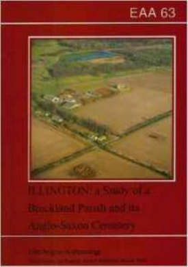 Illington: A Study of a Breckland Parish and its Anglo-Saxon Cemetery