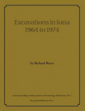 Excavations in Iona 1964 to 1974 (UCL Institute of Archaeology Publications)