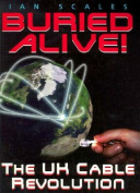 Buried Alive: Cable Revolution