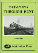 Steaming Through Kent