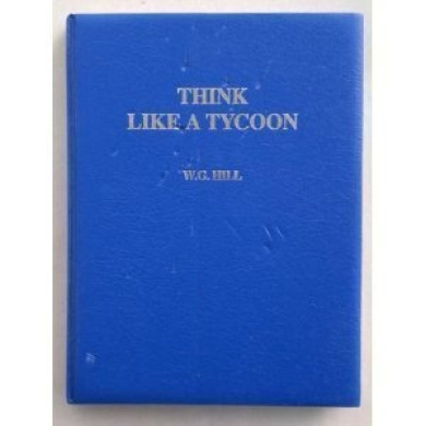 Think Like a Tycoon: How to Make a Million in Three Years or Less