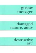 Damaged Nature, Auto Destructive Art