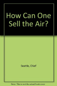 How Can One Sell the Air?