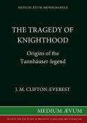 Tragedy of Knighthood