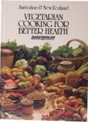 Australian & New Zealand Vegetarian Cooking for Better Health