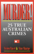 Murder: 25 True Australian Crimes