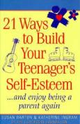 21 Ways to Build Your Teenager's Self-Esteem