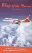 Wings of the Nation, a History of the New Zealand National Airways Corporation, 1947-78