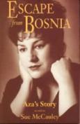 Escape from Bosnia - Aza's Story