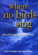 Where No Birds Sing