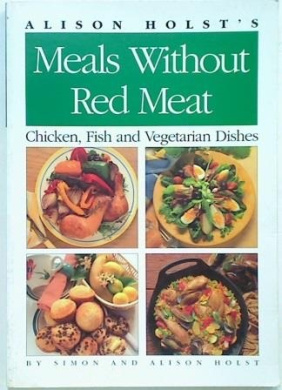 Meals without Red Meat: Chicken, Fish & Vegetarian Dishes