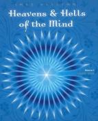 Heavens & Hells of the Mind, Volume I