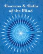Heavens & Hells of the Mind, Volume III