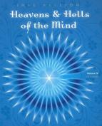 Heavens & Hells of the Mind, Volume IV