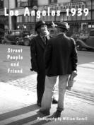 Los Angeles 1939 ... Street People and Friend
