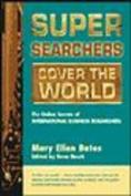 Super Searchers Cover the World