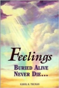 Feelings Buried Alive Never Die--
