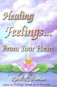 Healing Feelings...from Your Heart