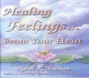 Healing Feelings...from Your Heart [Audio]