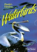 Florida's Fabulous Waterbirds