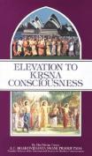 Elevation to Krishna Consciousness