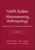 Napa Bulletin, Mainstreaming Anthropology