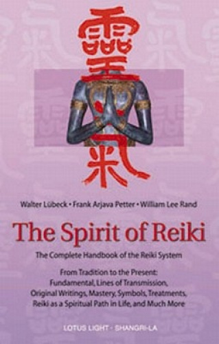 The Spirit of Reiki: The Complete Handbook of the Reiki System from Tradition