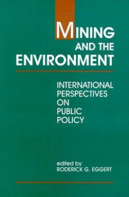 Mining and the Environment: International Perspectives on Public Policy