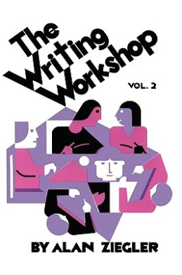The Writing Workshop: How to Teach Creative Writing Volume 2
