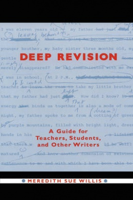 Deep Revision: A Guide for Teachers, Students, and Other Writers