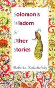 Solomon's Wisdom & Other Stories