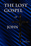 The Lost Gospel of John