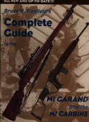 Anglers Book Supply Co 0-917218-83-3 Bruce N. Canfields Complete Guide To The M1 Garand And The M1 Carbine