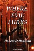 Where Evil Lurks