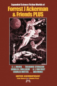 Expanded Science Fiction Worlds of Forrest J. Ackerman and Friends