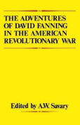 The Adventures Of David Fanning in the American Revolutionary War