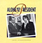 Alone with the President