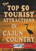 Top 50 Tourist Attractions in Cajun Country