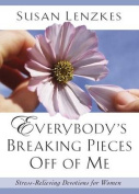 Everybody's Breaking Pieces off ME